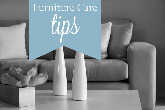 Step By Step Guide To Take Care Of Your Furniture and Make It Last Longer