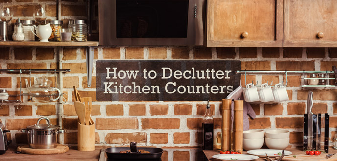 Easiest 6 Ways To De-clutter Your Kitchen In Under 30 Minutes