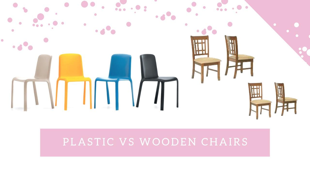 जानिए कैसे प्लास्टिक चेयर्स, वुडेन चेयर्स से हैं बेहतर ?